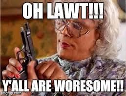 Madea Memes - madea with gun memes pinterest guns madea quotes and memes
