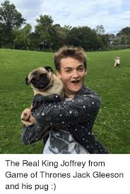 King Joffrey Meme - the real king joffrey from game of thrones jack gleeson and his pug
