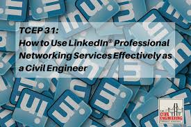 How To Make A Resume For Fresher Engineer Tcep 31 How To Use Linkedin Effectively As A Civil Engineer