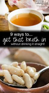 9 ways to get broth in without drinking it straight