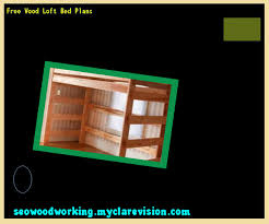 free wood loft bed plans 145830 woodworking plans and projects
