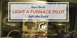 pilot light is lit but furnace won t kick on learn how to light a furnace pilot light when needed