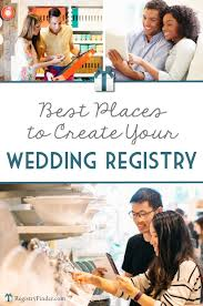 best place wedding registry the best places to create your wedding gift registry wedding