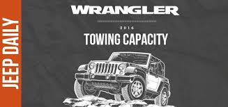 srt8 jeep towing capacity 2016 jeep wrangler towing capacity specs jeep daily