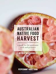 native australian edible plants australian native food harvest a guide for the passionate cook