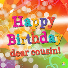Happy Birthday Wishes For A Cousin Happy Birthday Cuz Birthday Wishes For A Cousin I Love