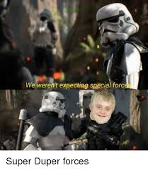 Special Forces Meme - we weren t expecting special forc dank meme on me me