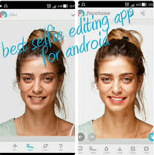 photo editing app for android free best selfie editing app for android free edit like pro
