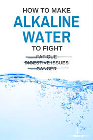 how to make alkaline water to fight fatigue digestive issues and