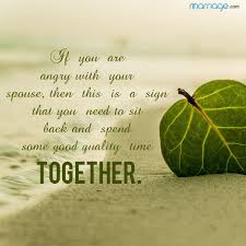 wedding quotes about time if you are angry with your spouse marriage quotes