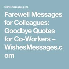 best 25 farewell quotes for colleagues ideas on pinterest