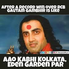 Rcb Memes - after a record win on rcb the kkr captain gautam gambhir is like
