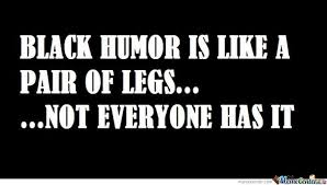Crude Humor Memes - black humor memes best collection of funny black humor pictures