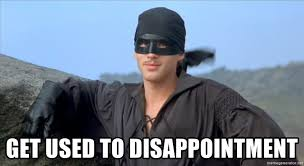 Pirate Meme Generator - get used to disappointment dread pirate roberts davis meme