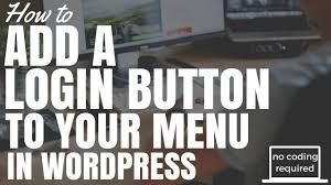 how to add a login button to menu in wordpress no coding required