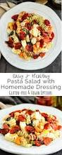 pasta salda pasta salad with homemade dressing joyfoodsunshine