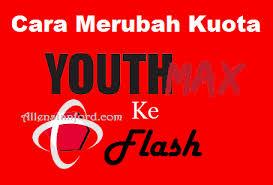 cara mengubah kuota youthmax menjadi kuota biasa 2 cara mengubah kuota youthmax menjadi kuota flash reguler cara