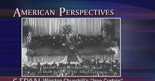 What Is The Iron Curtain Speech Iron Curtain Speech Mar 5 1946 Video C Span Org
