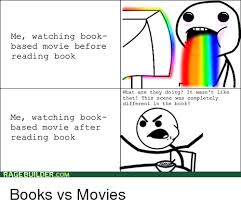 Reading Book Meme - me watching book based movie before reading book me watching book