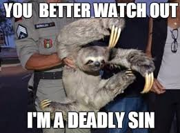 Angry Sloth Meme - beware of sloths the meta picture