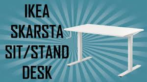 Sit Stand Desk Ikea by Ikea Skarsta Sit Stand Desk Assembly U0026 Preview Youtube