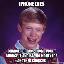 Make A Meme Iphone - iphone dies charger breaks ihome won t charge it and has no money