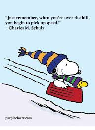 Over The Hill Meme - just remember when you re over the hill you begin to pick up speed