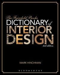 interior design book the fairchild books dictionary of interior design mark hinchman