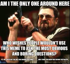 Am I The Only One Around Here Meme Generator - am i the only one around here who wishes people wouldn t use this