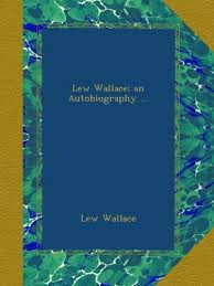 lew wallace autobiography lew wallace an autobiography book pdf audio id 2vklum4