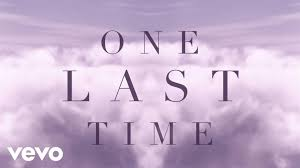 Time Ariana Grande One Last Time Lyric Video Youtube