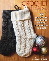 crochet for christmas 29 patterns for handmade holiday