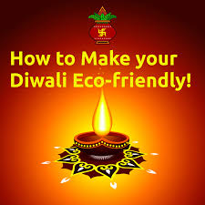 how to make your diwali eco friendly festivals of india