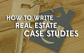 how to write case study paper win new business with real estate case studies real estate case study