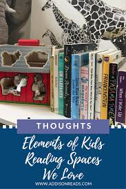 elements of kids reading spaces we love addison reads
