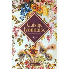 cuisine lyonnaise cuisine lyonnaise livre cuisine salée cultura