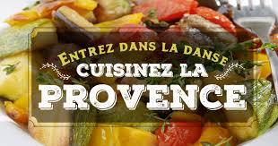 entrez dans la danse cuisinez la provence cuisineaz