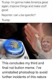 Button Meme - 25 best memes about button meme button memes