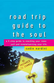 road trip guide to the soul a 9 step guide to reaching your inner