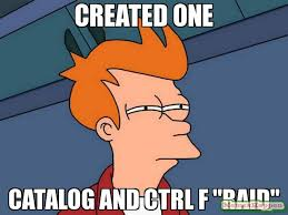 Meme Catalog - created one catalog and ctrl f raid meme futurama fry 11657