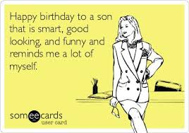 image result for funny son birthday verse you said it