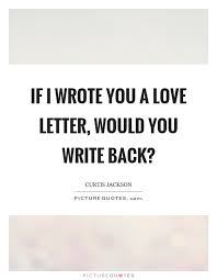 if i wrote you a letter would you write back picture quotes