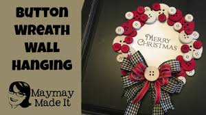 button christmas wreath wall hanging youtube