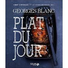 cours de cuisine georges blanc plat du jour 120 recettes relié georges blanc jean françois