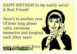 Happy Birthday Best Friend Meme - happy birthday to my sanity saver best friend here s to