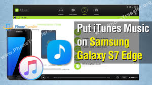 how to put itunes on android how to put itunes on samsung galaxy s7 edge