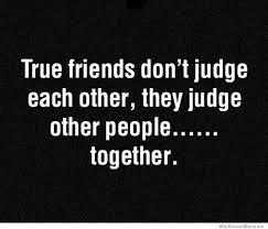 True Friend Meme - true friends don t judge each other meme shuffle pinterest