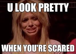 U Meme - u look pretty when you re scared ice queen meme quickmeme
