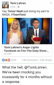 Trevor Noah Memes - tomi lahren 3 hrs hey trevor noah just doing my part to maga