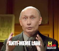 Meme Law - putin ancient aliens russian anti meme law know your meme